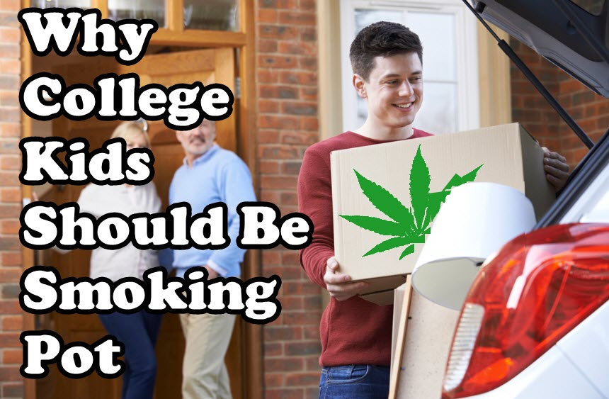 COLLEGE KIDS AND SMOKING MARIJUANA NOW